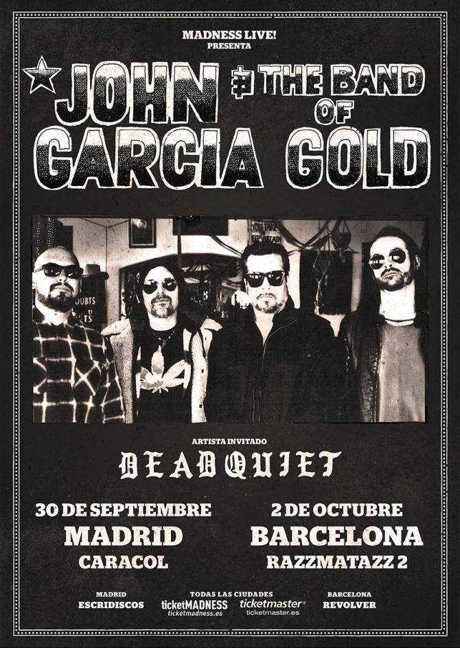 Cartel John Garcia y The Band of Gold + Dead Quiet