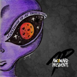 Awkward Presidents - Confession of an Obsession - SINGLE