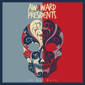 Awkward Presidents_No Way Back EP