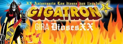 Gigatron vuelven con gira Gira Dioses XX Aniversario 2018